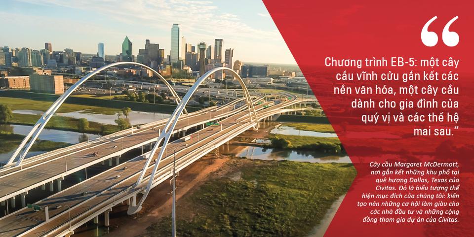 Chương trình EB-5: một cây cầu vĩnh cửu gắn kết các nền văn hóa, một cây cầu dành cho gia đình của quý vị và các thế hệ mai sau.